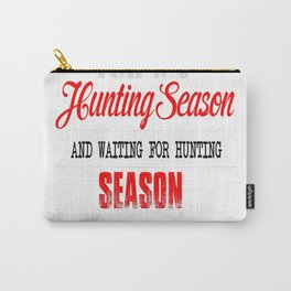 THERE'S TEO SEASONS IN A YEAR FOR ME HUNTING SEASON Carry-All Pouch