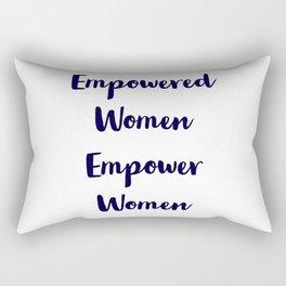 Empowered Women Empower Women feminist inspiration quote Rectangular Pillow