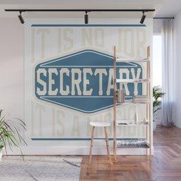 Secretary  - It Is No Job, It Is A Mission Wall Mural