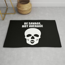 Be savage not average funny quote Rug
