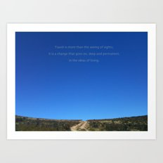 Travel is more than the seeing of sights Art Print