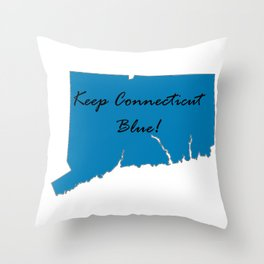 Keep Connecticut Blue! Proud Democrat Liberal Vote! 2018 Midterm Throw Pillow