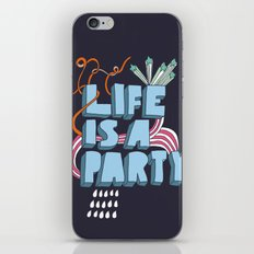 Life is a party iPhone Skin