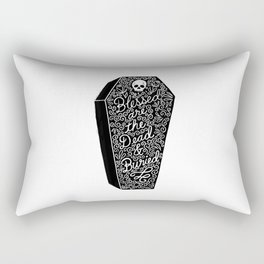 Blessed are the dead & buried Rectangular Pillow