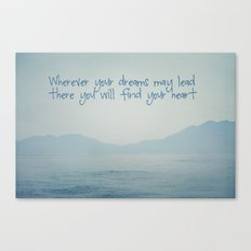 Wherever your dreams may lead Canvas Print