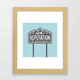 Bad Reputation Framed Art Print