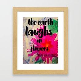 The Earth Laughs in Flowers Framed Art Print