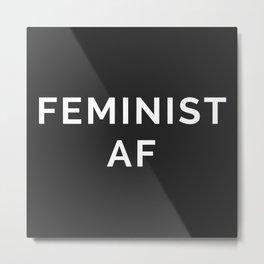 Feminist AF Quote Metal Print