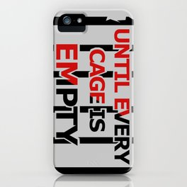 Until Every Cage Is Empty. iPhone Case