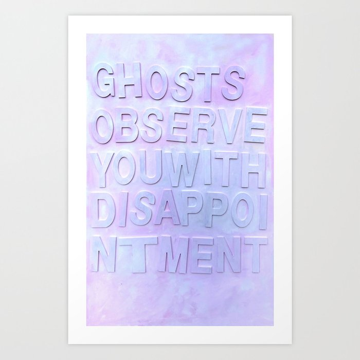 Ghosts Observe You Art Print