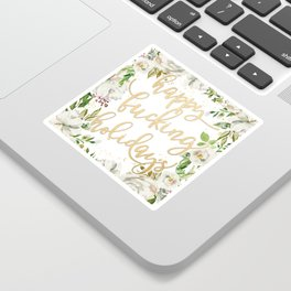 Happy fucking holidays with white flowers Sticker