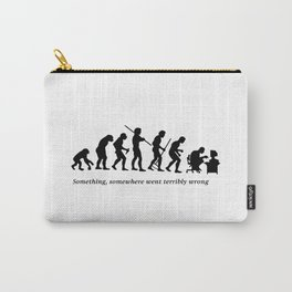 Something , somewhere went terribly wrong Carry-All Pouch