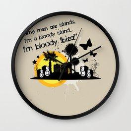 I'm Bloody Ibiza! Wall Clock
