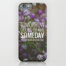 someday. iPhone 6s Slim Case