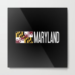 Maryland: Marylander Flag & Maryland Metal Print