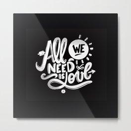 ALL WE NEED IS SOUL Metal Print