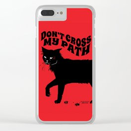Don't Cross My Path Clear iPhone Case