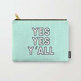 YES YES Y'ALL Carry-All Pouch