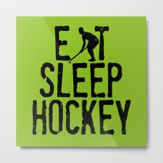 Eat Sleep Hockey Metal Print