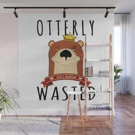 Otter Otterly Wasted Marten Wine Beer Drinking Team Mammal Wall Mural