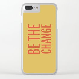 be the change Clear iPhone Case