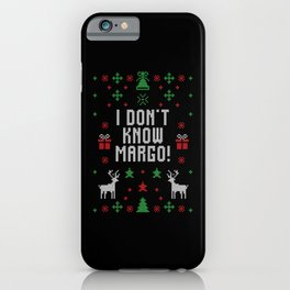 I Don't Know Margo! iPhone Case
