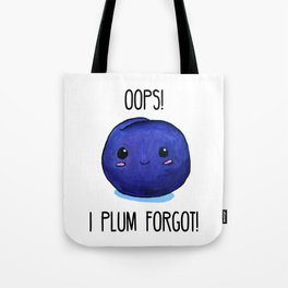 I Plum Forgot! Tote Bag