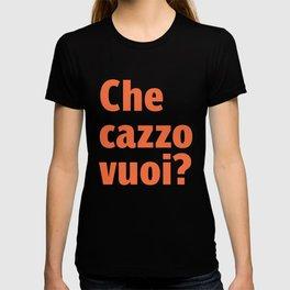 Che cazzo vuoi T-shirt