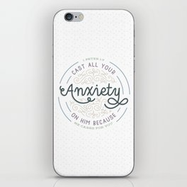 """""""Cast All Your Anxiety on Him"""" Bible Verse Print iPhone Skin"""