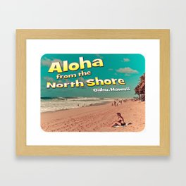 Aloha From the North Shore (Postcard) Framed Art Print