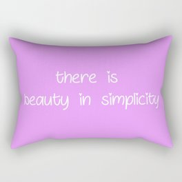 there is beauty in simplicity Rectangular Pillow