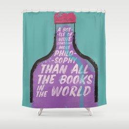 Louis Pasteur sentence on wine bottle, philosophy and books, vintage inspirational quote, motivation Shower Curtain