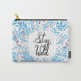 Stay Wild Quote Art Print Carry-All Pouch