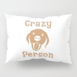Crazy Dog Person [FOR WHITE] Pillow Sham