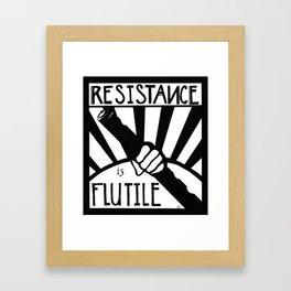 Resistance is Flutile Framed Art Print
