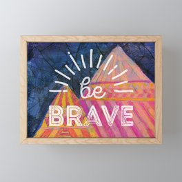 Be Brave on the Shadow Mountains Framed Mini Art Print