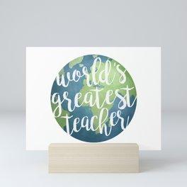 World's Greatest Teacher Mini Art Print