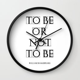 """""""To Be Or Not To Be"""" William Shakespeare Wall Clock"""