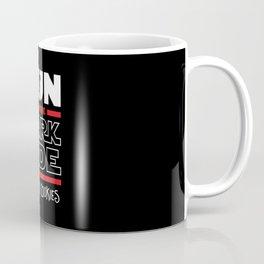 Run To The Dark Side, We Have Cookies Coffee Mug