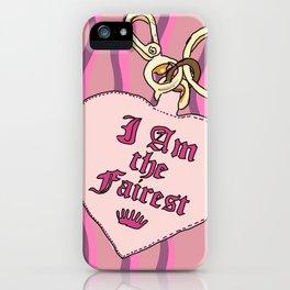 I am the fairest, juicy iPhone Case