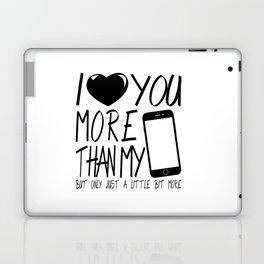 Valentine gift - I Love you more Laptop & iPad Skin