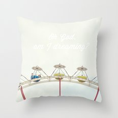 Oh God, am I dreaming? Throw Pillow