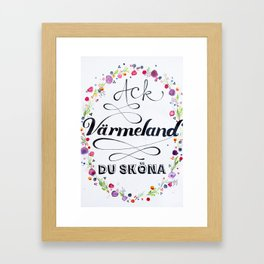 Ack Värmeland du sköna Framed Art Print