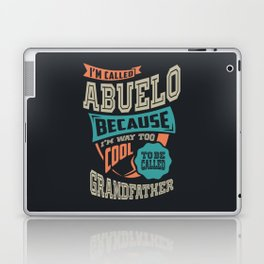 I'm Called Abuelo Laptop & iPad Skin