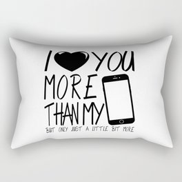 Valentine gift - I Love you more Rectangular Pillow