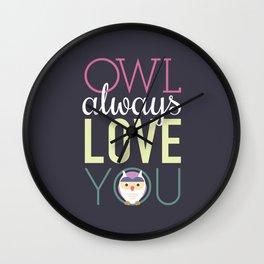 Owl Always Love You Wall Clock