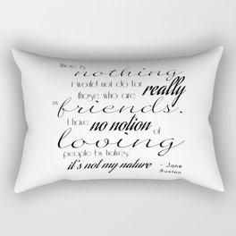 I have no notion of loving people by halves - Jane Austen quote Rectangular Pillow