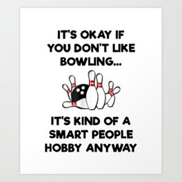 funny bowling quote for men and women Art Print