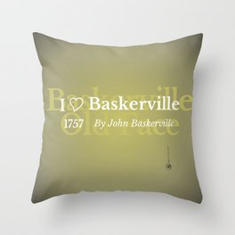 I love Baskerville. Throw Pillow
