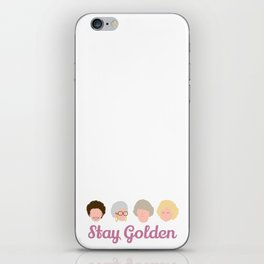 Stay Golden  (Golden Girls Inspired) iPhone Skin